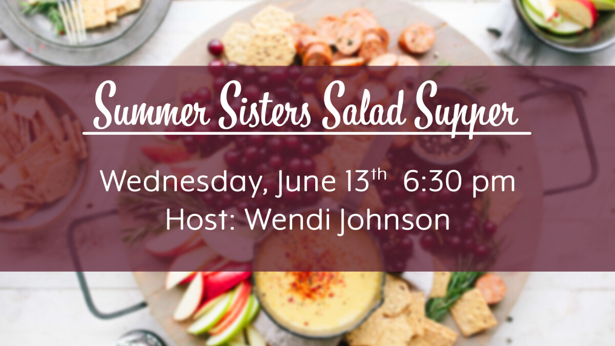 Summer Sister Salad Supper