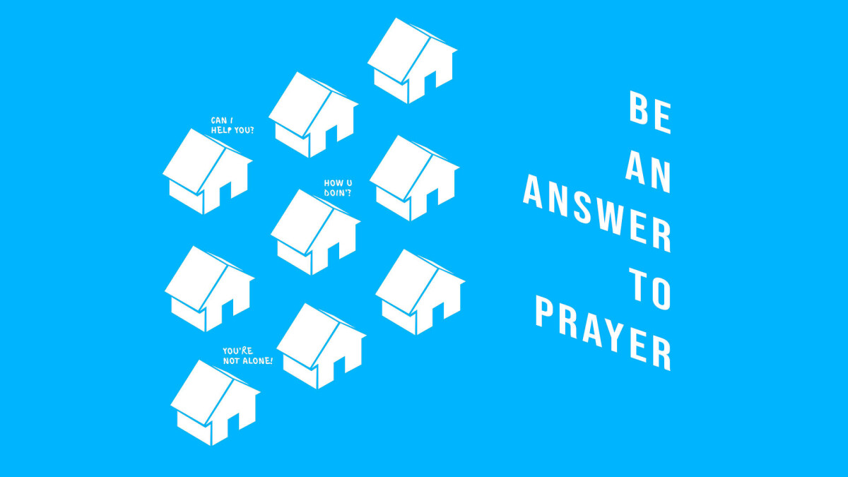 Be An Answer To Prayer