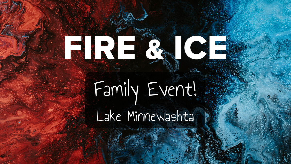 Fire & Ice - Family Event!